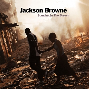 Jackson-Browne-Standing-In-the-Breach