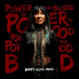 Buffy-Sainte-Marie-Power-Of-the-Blood-1024x1024